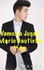 """""""Vamos a Jugar""""Mario Bautista y tu. by delgma"""