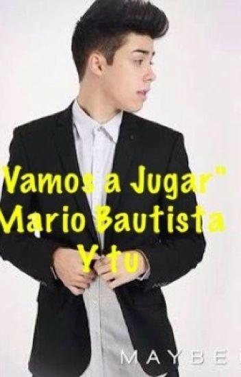"""""""Vamos a Jugar""""Mario Bautista y tu."""