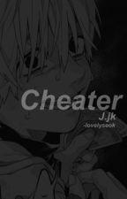Cheater | J.jk x Reader by -lovelyseok