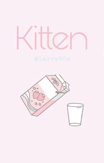 Kitten ; larry mpreg