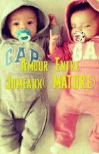 "Amour Entre Jumeaux(MATURE)""Terminer"" by ZANA_MJL"