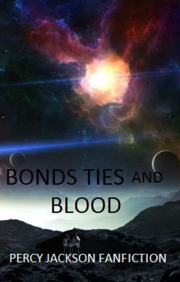 Bonds Ties and Blood |Percy Jackson Fanfic|