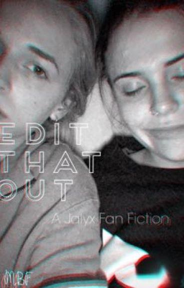 Edit That Out - Jalyx