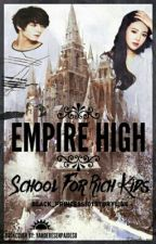 Empire High:School for Rich kids by Black_Princess101