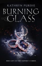 Burning Glass (Burning Glass, #1) by Kathryn Purdie by carloslopes31