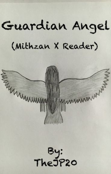 Guardian Angel (Mithzan X Reader)