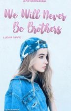 We will never be brothers {Editando} by ShapeOfSabrina