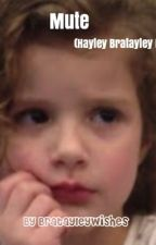 Mute(Hayley Bratayley) by bratayleyswishes