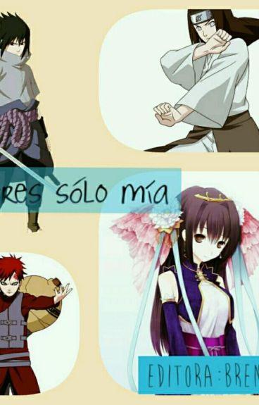 Tu solo me perteneces ( sasuke , gaara , neji y tu )