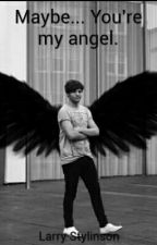 Maybe... You're me angel?- Larry Stylinson by HazzBezos