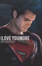 I Love You More | Superman Imagine by greasersocs
