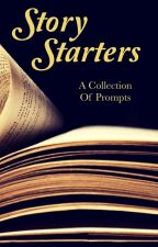 Story Starters by ContriteAnt