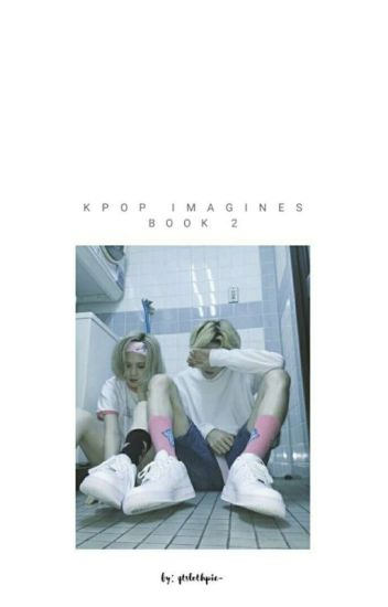 K-POP IMAGINES [ BOOK 2 ]