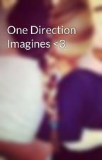 One Direction Imagines <3 by JessieAndKathie
