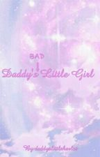 Daddy's Bad Little Girl by daddyslittleharlot