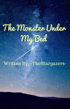 The Monster Under My Bed by -TheStargazers-