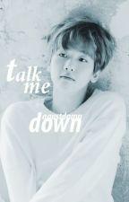 talk me down by dazedyeol