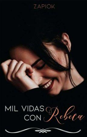 Mil vidas con Rebeca by sapiok