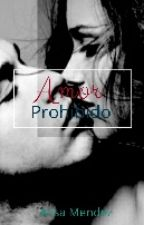 Amor Prohibido#Wattys2016 #CarrotAwards2016 #BAwards2016 #TuttiFruttiAwards2016 by AlyEstrada19