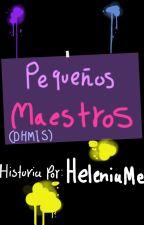 [DHMIS] Pequeños maestros. by HeleniaMe