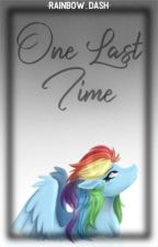 One Last Time [SoarinDash] ON HOLD by -Rainbow_Dash-