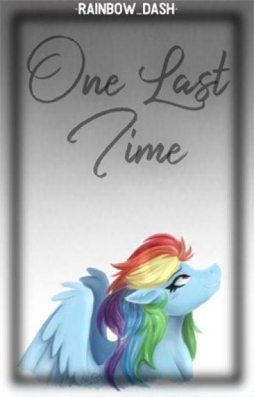 One Last Time [SoarinDash]