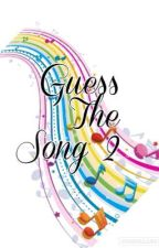 Guess The Song 2 by DisneyChannelFangirl