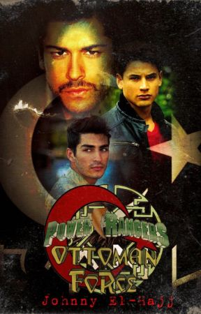 Power Rangers: Ottoman Force (Book Two) by JohnnyEl-Hajj