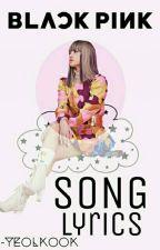 BLACKPINK (블랙핑크) || Song Lyrics by -yeolkook
