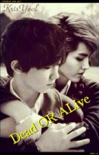 Dead OR ALive by KrisYeolLOVEHunHan
