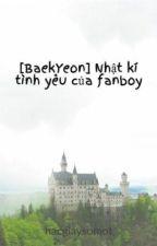 [BaekYeon] Nhật kí tình yêu của fanboy by hacgiaysomot