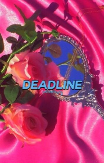 Deadline   Short Story [Milijah]