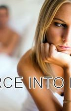 FORCE INTO LOVE RE CONSTRUCTED AND COMPLETED :) by cherrytales