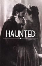 Haunted (Robb/OC) GOT Fanfiction by BlaireBailey