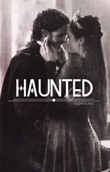 Haunted (Robb/OC) GOT Fanfiction