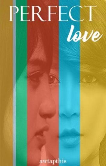 Perfect Love [REVISI]