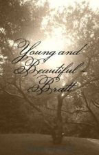 Young and Beautiful - Bratt by XxDemonessxX