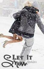 Let it Snow by Reekles