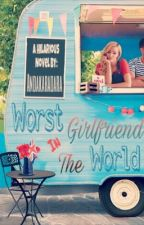 Worst Girlfriend in The World (Missfortunes #1) [Coming Soon] by Andakaradara