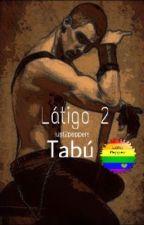 "Látigo 2 ""Tabú"" (Borrador) by just2peppers"
