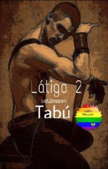 """Látigo 2 """"Tabú"""""""