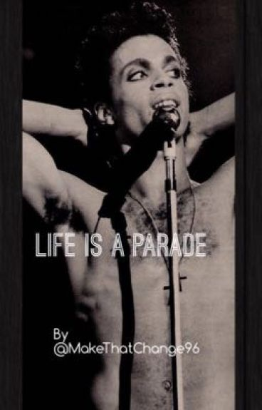 Life Is A Parade {A Prince Fan Fiction}