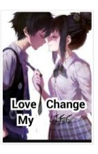 Love change My Life  by azernavertura