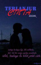 Terlanjur Cinta by aidadamia_