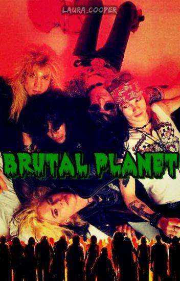 BRUTAL PLANET (Guns N Roses fanfic)