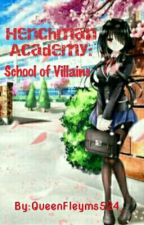 Henchman Academy: School Of Villains by QueenFleyms524_