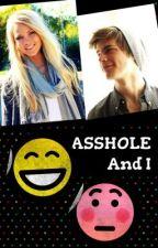 ASSHOLE And I by Martinez16Twins12