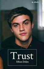 Trust || Ethan Dolan by _ellie02_