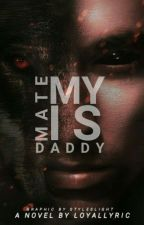 My Mate Is Daddy  by loyallyric
