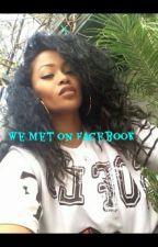 We Met On Facebook by SweetKissOfJasmane